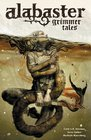 Alabaster Voume 2 Grimmer Tales