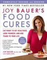 Joy Bauer's Food Cures Eat Right to Get Healthier Look Younger and Add Years to Your Life