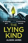 The Lying Kind A totally gripping crime thriller