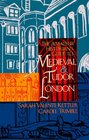 The Amateur Historian's Guide to Medieval and Tudor London (Amateur Historian's Guide)