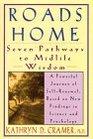 Roads Home Seven Pathways to Midlife Wisdom
