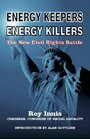 Energy Keepers Energy Killers The New Civil Rights Battle