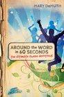 Around the Word in 60 Seconds The Ultimate Tween Devotional