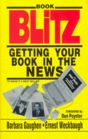 Book Blitz: Getting Your Book in the News : 60 Steps to a Best Seller