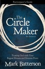 The Circle Maker Participant's Guide with DVD Trusting God with Your Biggest Dreams and Greatest Fears
