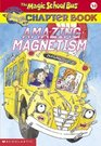 Amazing Magnetism (Magic School Bus, Bk 12)