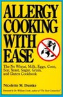 Allergy Cooking with Ease  The No Wheat Milk Eggs Corn Soy Yeast Sugar Grain and Gluten Cookbook