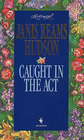 Caught in the Act (Loveswept, No 731)
