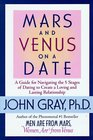 Mars and Venus on a Date: A Guide for Navigating the 5 Stages of Dating to Create a Loving  Lasting Relationship