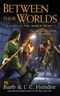 Between Their Worlds A Novel of the Noble Dead