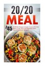 20/20 Meals Top 45 Original Diet Recipes Includes Coconut Oil Chili Whole Foods Nuts And Vegetables-Steer Clear Of Common Allergens