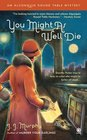 You Might As Well Die (Algonquin Round Table, Bk 2)