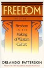 Freedom Vol 1 Freedom in the Making of Western Culture