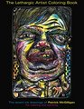 The Lethargic Artist Coloring Book The recent ink drawings of Patrick McGilligan For coloring and admiring
