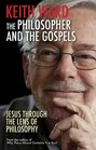 The Philosopher and the Gospels Jesus Through the Lens of Philosophy