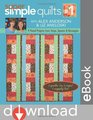 Super Simple Quilts 1 with Alex Anderson and Liz Aneloski 9 Pieced Projects from Strips Squares and Rectangles
