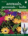 Annuals Perennials  Bulbs for Your Home Designing Planting  Maintaining Your Flower Garden