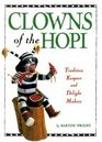 Clowns of the Hopi Tradition Keepers and Delight Makers