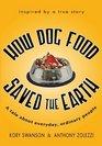 How Dog Food Saved the Earth
