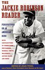 The Jackie Robinson Reader  Perspectives on an American Hero