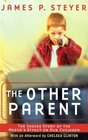 The Other Parent The Inside Story of the Media's Effect on Our Children