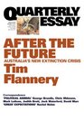 Quarterly Essay 48 After the Future Australia's New Extinction Crisis