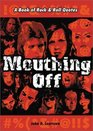 Mouthing Off: A Book of Rock and Roll Quotes