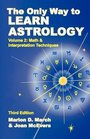 The Only Way to Learn Astrology Volume 2 Third Edition