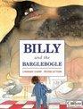 Billy and the Barglebogle