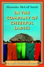 In the Company of Cheerful Ladies (No. 1 Ladies' Detective Agency, Bk 6)