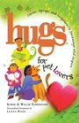 Hugs for Pet Lovers Stories Sayings and Scriptures to Encourage and Inspire