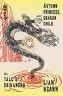 Autumn Princess Dragon Child Book 2 in the Tale of Shikanoko