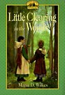 Little Clearing in the Woods (Little House: The Caroline Years, Bk 3)