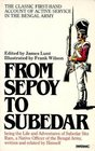From Sepoy to Subedar Being the Life and Adventures of Subedar Sita Ram a Native Officer of the Bengal Army Written and Related by Himself