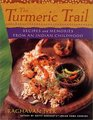 The Turmeric Trail  Recipes and Memories from an Indian Childhood