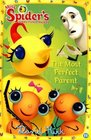 The Most Perfect Parent Miss Spiders Sunny Patch Friends