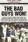 The Bad Guys Won! A Season of Brawling, Boozing, Bimbo-chasing, and Championship Baseball with Straw, Doc, Mookie, Nails, The Kid, and the Rest of the 1986 Mets, the Rowdiest Team Ever to Put on a New York Uniform--and Maybe the Best