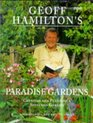 Geoff Hamilton's Paradise Gardens Creating and Planting a Secluded Garden