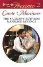The Sicilian's Ruthless Marriage Revenge (Sicilians, Bk 1) (Harlequin Presents, No 2742)