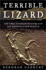 Terrible Lizard The First Dinosaur Hunters and the Birth of a New Science