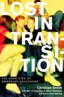 Lost in Transition The Dark Side of Emerging Adulthood