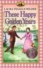 These Happy Golden Years (Little House, Bk 8)