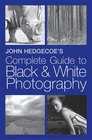 John Hedgecoe's Complete Guide to Black  White Photography