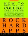 Rock Hard Apps  How To Write A Killer College Application