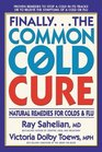 Finallythe Common Cold Cure  Natural Remedies for Colds and Flu