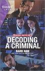 Decoding a Criminal (Behavioral Analysis Unit, Bk 2) (Harlequin Intrigue, No 2014)