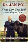 Never Turn Your Back on an Angus Cow My Life as a Country Vet