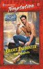 Chance Encounter (Men of Chance, Bk 3) (Harlequin Temptation, No 822)