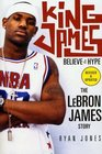 King James Believe the HypeThe LeBron James Story