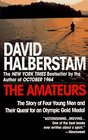 The Amateurs  The Story of Four Young Men and Their Quest for an Olympic Gold Medal